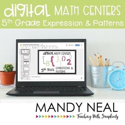 Fifth Grade Digital Math Centers Expressions & Patterns