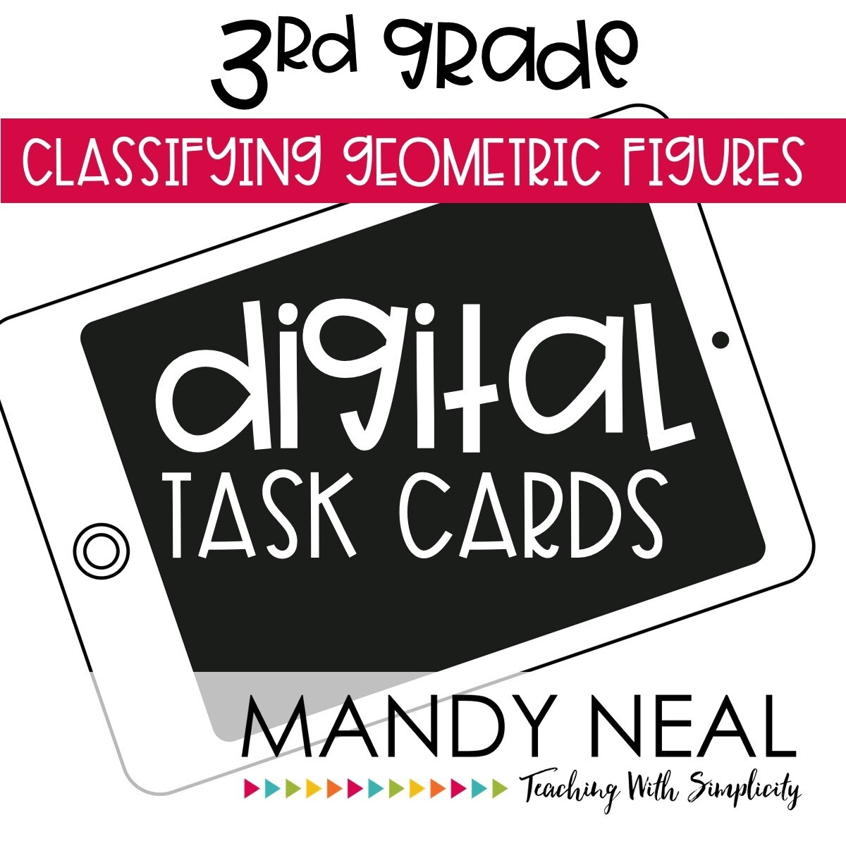 Third Grade Digital Math Task Cards ~ Classifying Geometric Figures