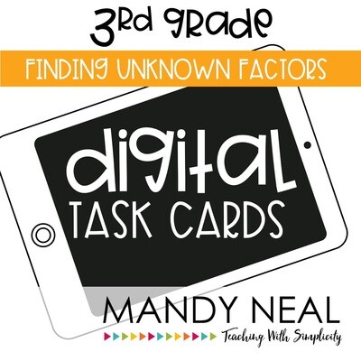 Third Grade Digital Math Task Cards ~ Finding Unknown Factors