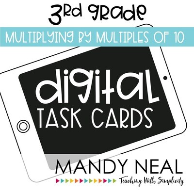 Third Grade Digital Math Task Cards ~ Multiplying by Multiples of 10