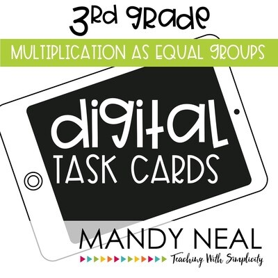 Third Grade Digital Math Task Cards ~ Multiplication as Equal Groups