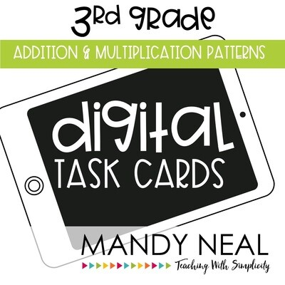 Third Grade Digital Math Task Cards ~ Addition and Multiplication Patterns