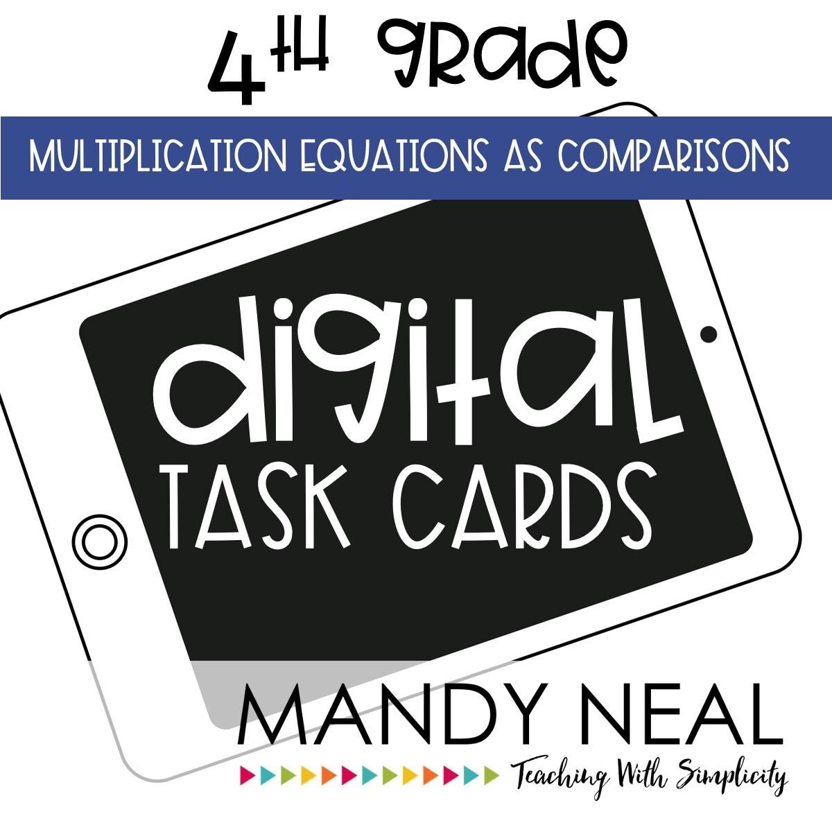 Fourth Grade Digital Math Task Cards ~ Multiplication Equations as Comparisons