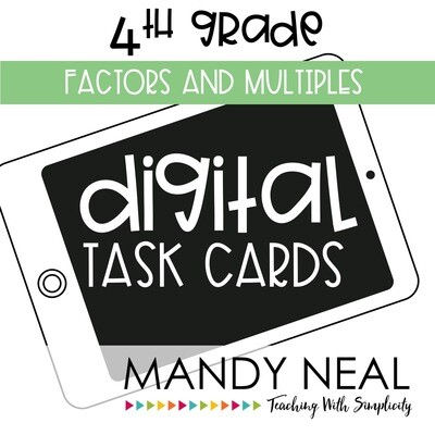 Fourth Grade Digital Math Task Cards ~ Factors and Multiples