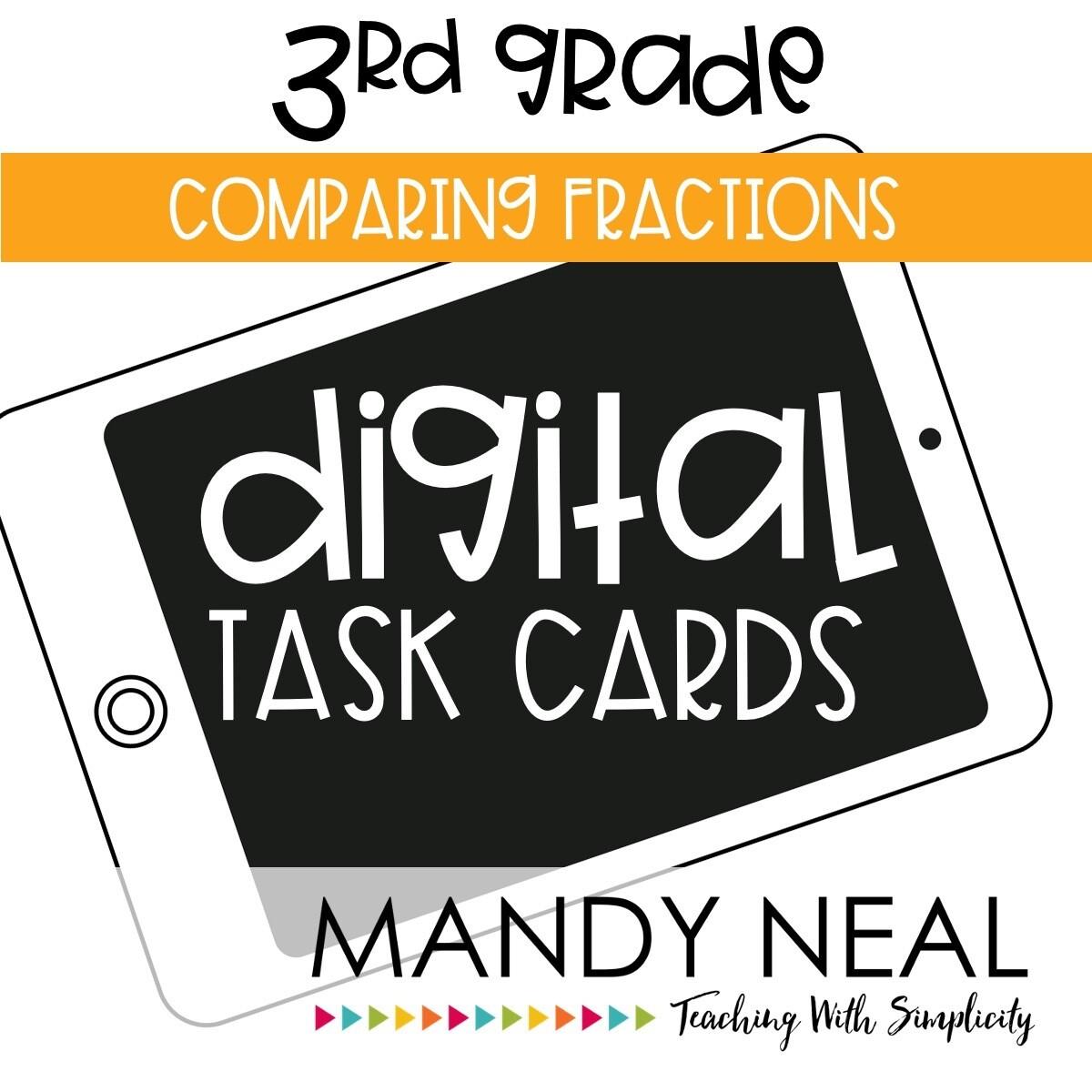 Third Grade Digital Math Task Cards ~ Comparing Fractions