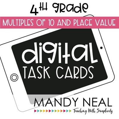 Fourth Grade Digital Math Task Cards ~ Multiples of 10 and Place Value