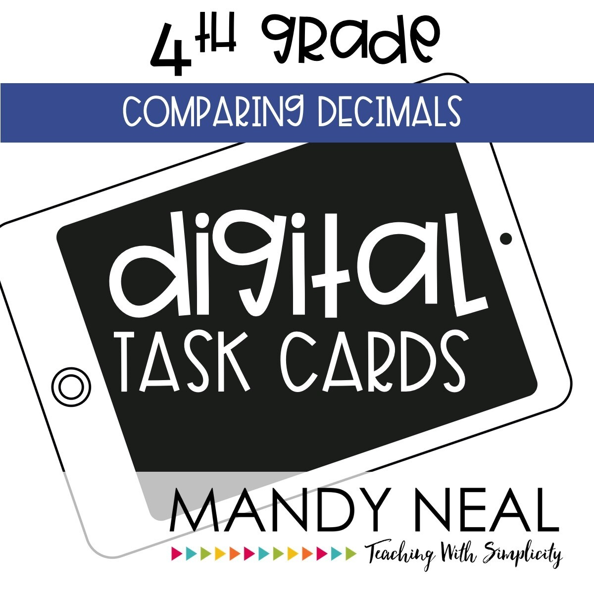 Fourth Grade Digital Math Task Cards ~ Compare Decimals