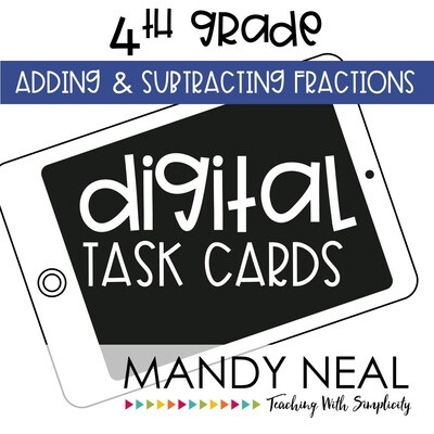 Fourth Grade Digital Math Task Cards ~ Adding and Subtracting Fractions