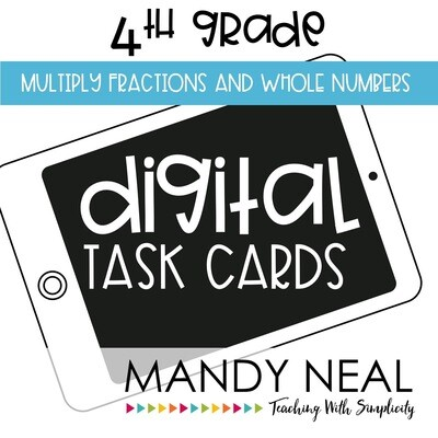 Fourth Grade Digital Math Task Cards ~ Multiplying Fractions and Whole Numbers