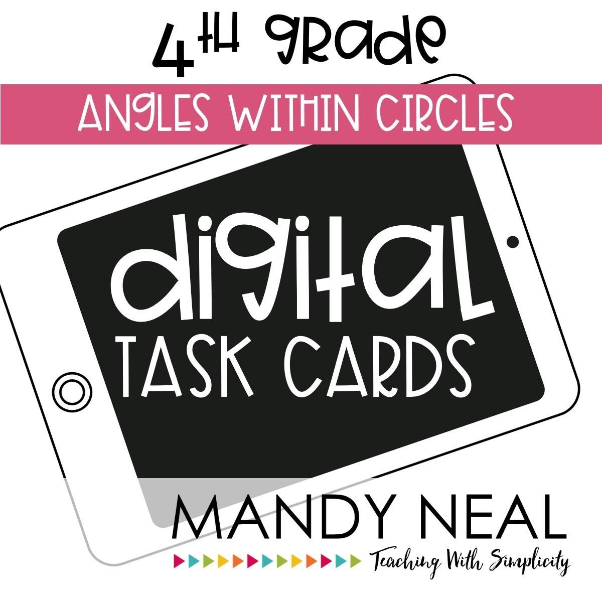 Fourth Grade Digital Math Task Cards ~ Angles Within Circles
