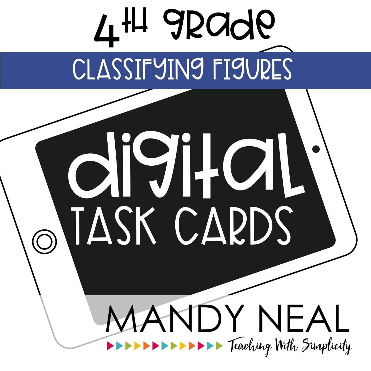 Fourth Grade Digital Math Task Cards ~ Classifying Figures