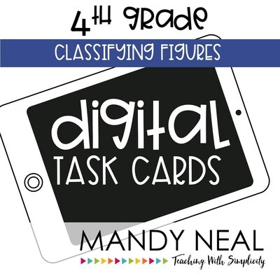 Fourth Grade Digital Math Task Cards ~ Classifying Figures
