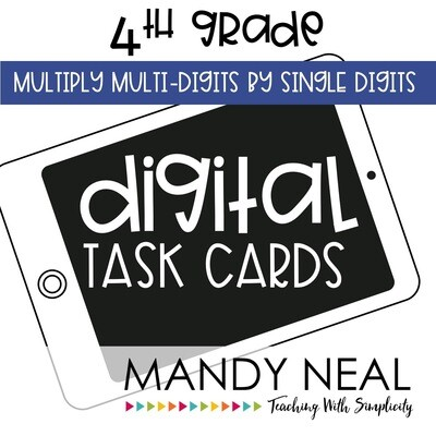 Fourth Grade Digital Math Task Cards ~ Multiply Multi-Digits by Single Digits