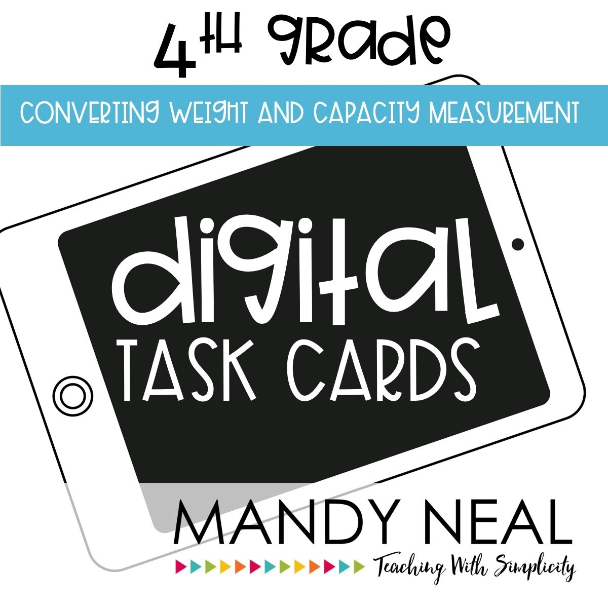 Fourth Grade Digital Math Task Cards ~ Converting Weight & Capacity Measurements