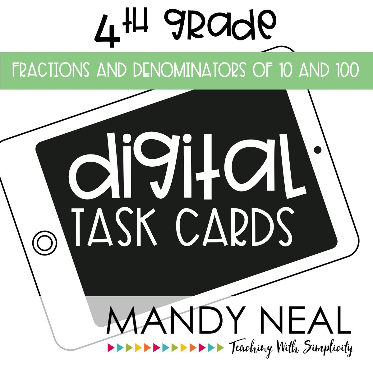 Fourth Grade Digital Math Task Cards ~ Fraction with Denominators of 10 and 100