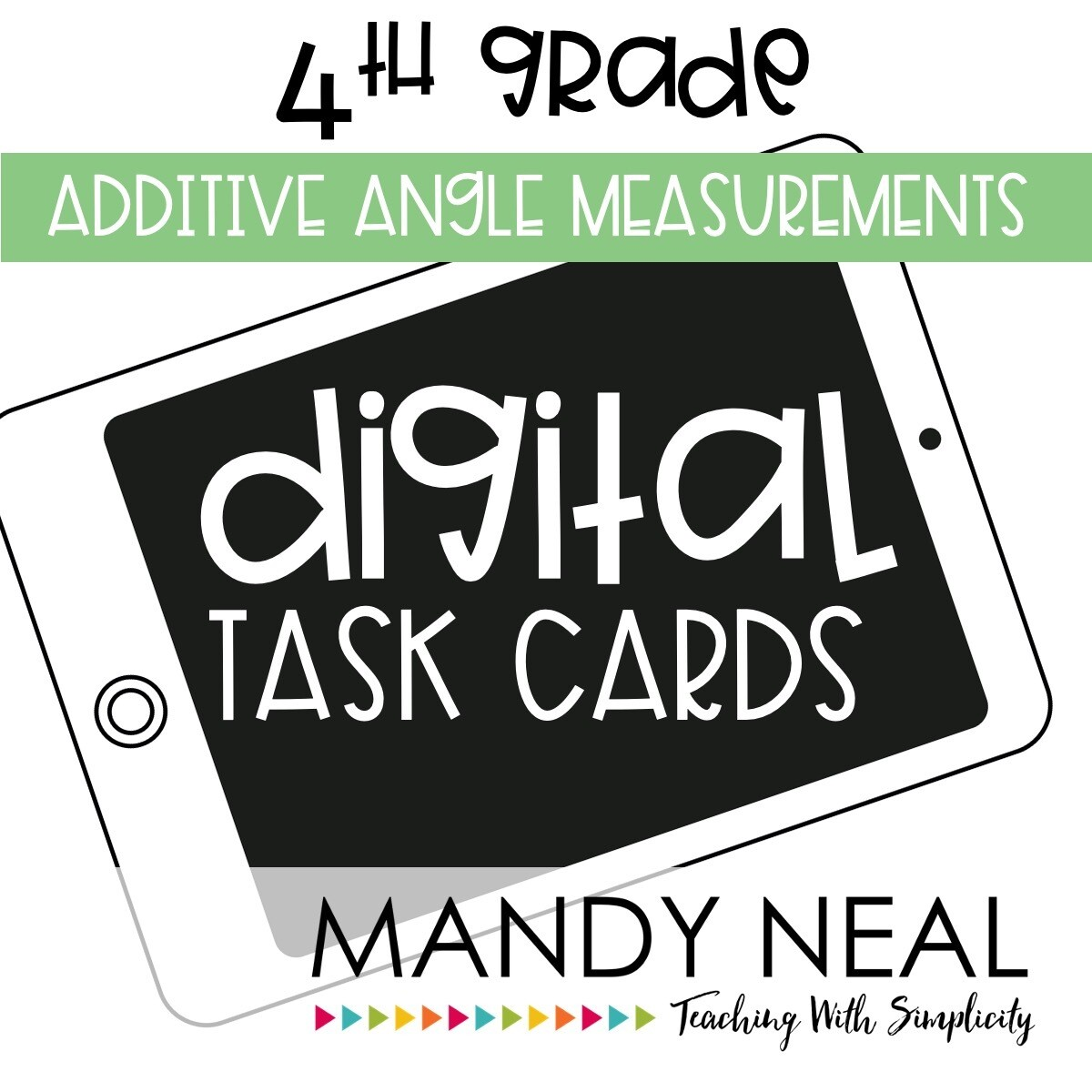 Fourth Grade Digital Math Task Cards ~ Additive Angles