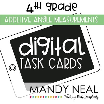 Fourth Grade Digital Math Task Cards ~ Additive Angles