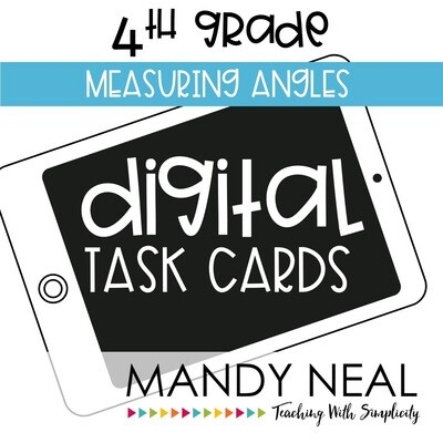 Fourth Grade Digital Math Task Cards ~ Measuring Angles