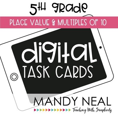 Fifth Grade Digital Math Task Cards ~ Place Value and Multiples of 10