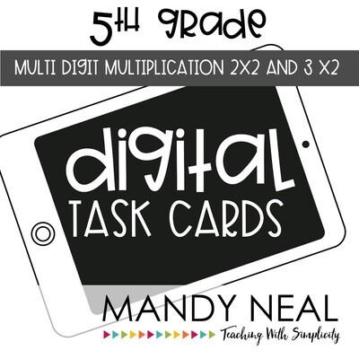 Fifth Grade Digital Math Task Cards ~ Multi-Digit Multiplication 2 x 2 and 3 x 2