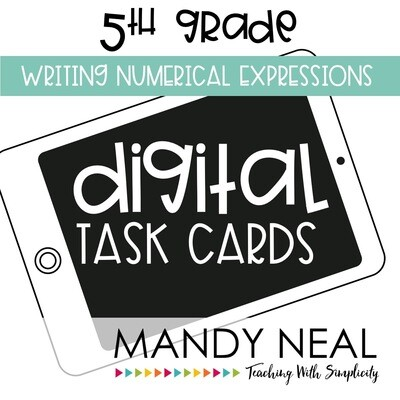 Fifth Grade Digital Math Task Cards ~ Writing Numerical Expressions