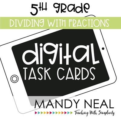 Fifth Grade Digital Math Task Cards ~ Dividing with Fractions