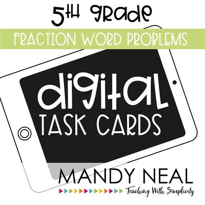 Fifth Grade Digital Math Task Cards ~ Fraction Word Problems