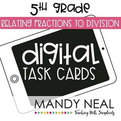 Fifth Grade Digital Math Task Cards ~ Relating Fraction to Division