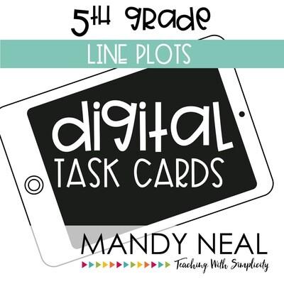 Fifth Grade Digital Math Task Cards ~ Line Plots