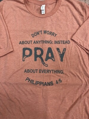 PRAY About Everything Tee
