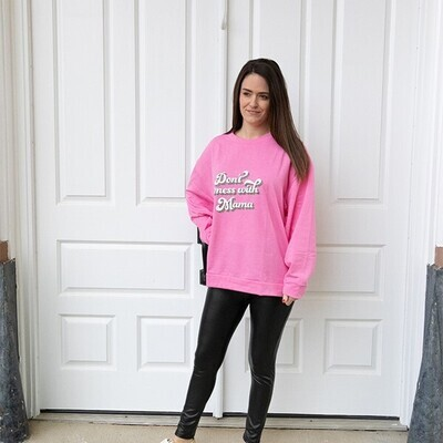 Mary Square Don't Mess With Mama Sweatshirt