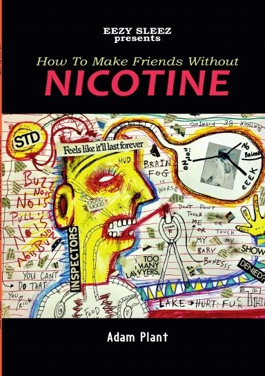 Adam Plant's How to Make Friends Without Nicotine
