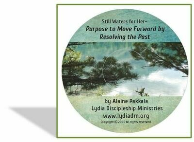 Purpose to Move Forward by Resolving the Past,  CD - by Alaine Pakkala, Ph.D.