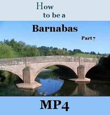 How to Be a Barnabas - Part 7 -