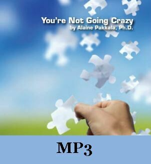 You're Not Going Crazy, MP3 -  by Alaine Pakkala, Ph.D.
