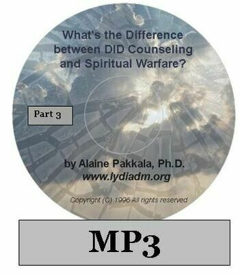 What's the Difference Between D.I.D. Counseling and Spiritual Warfare - Part 3  MP3