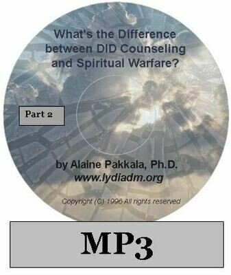 What's the Difference Between D.I.D. Counseling and Spiritual Warfare - Part 2  MP3