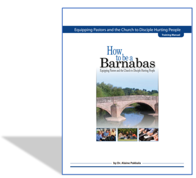 How To Be A Barnabas Training Manual - by Alaine Pakkala, Ph.D.