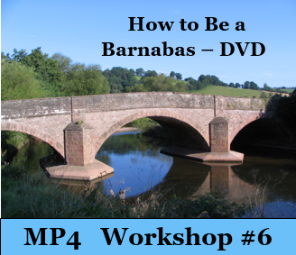How to Be a Barnabas - Workshop 6 -