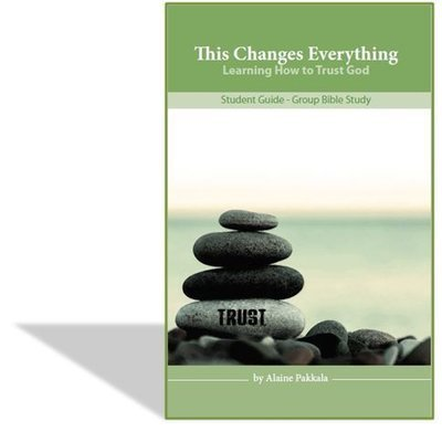 This Changes Everything, Student Guide - by Alaine Pakkala, Ph.D.