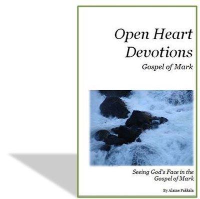 Open Heart Devotions - The Gospel of Mark  by Alaine Pakkala, Ph.D.