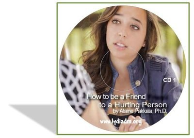How To Be A Friend To A Hurting Person, CD - by Alaine Pakkala, Ph.D.