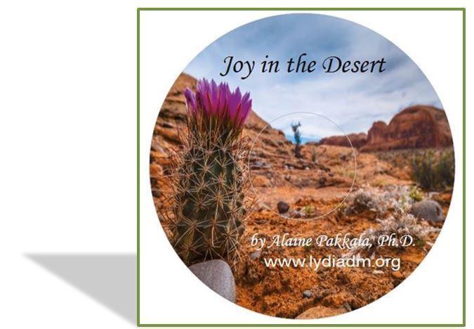 Joy in the Desert, CD - by Alaine Pakkala, Ph.D.