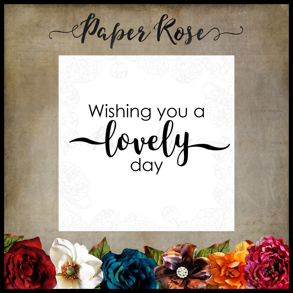 Paper Rose - A Lovely Day Cling Rubber Stamp