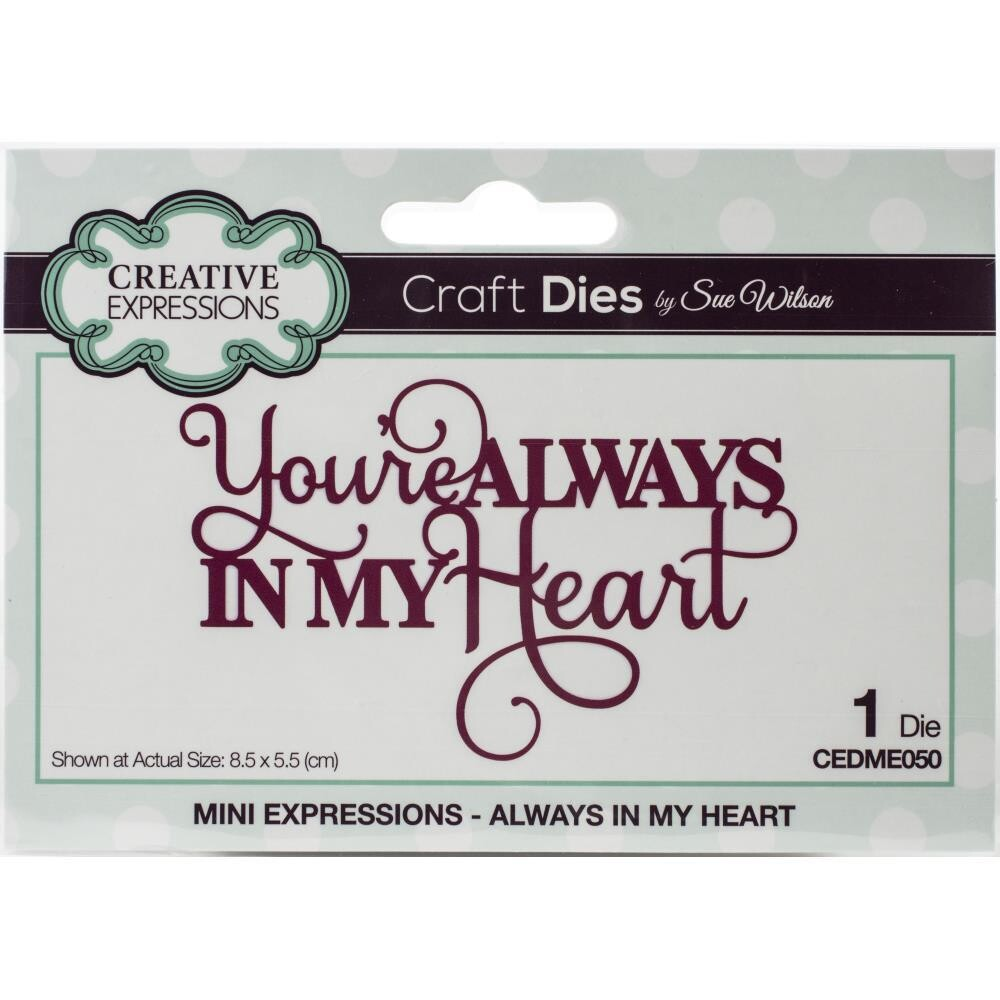 Creative Expressions Craft Dies - Mini Expressions- Always In My Heart