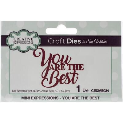 Creative Expressions Craft Dies - Mini Expressions - You Are The Best