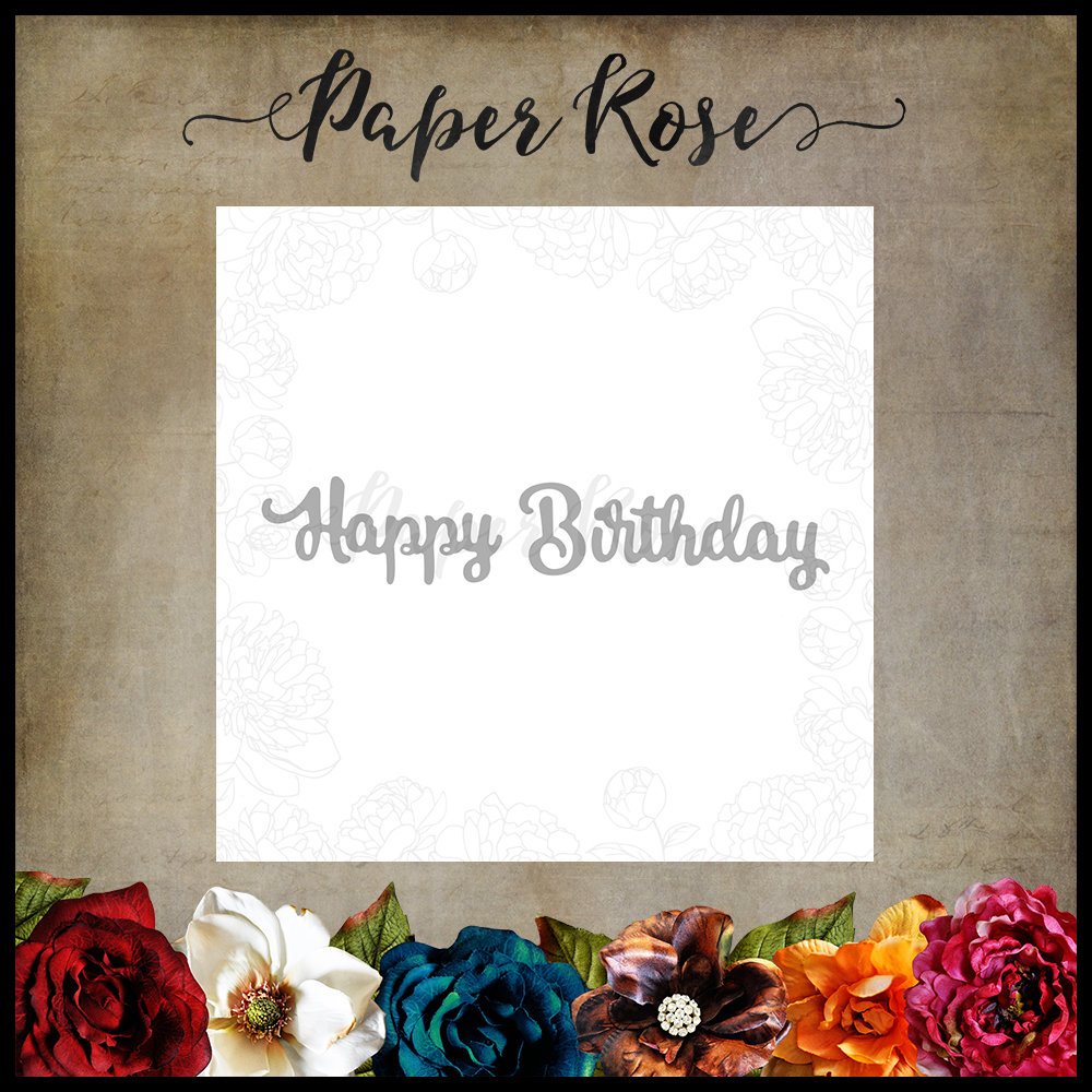 Paper Rose - Happy Birthday Small Metal Die