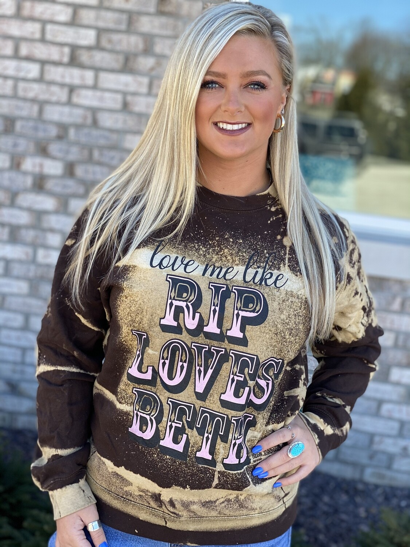 Love Me Like Rip Loves Beth Crewneck