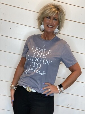 Leave The Judgin' To Jesus Tee