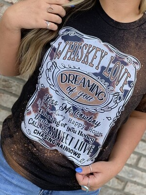 Whiskey Love Dreaming Of You Tee